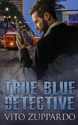 True Blue Detective: Book 1 - Book 1 (Paperback)