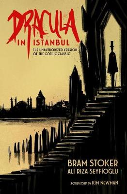 Dracula in Istanbul: The Unauthorized Version of the Gothic Classic (Paperback)