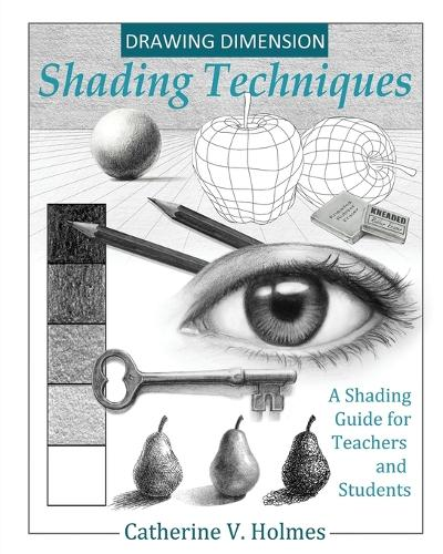 Drawing Dimensions: A Shading Guide for Teachers and Students - How to Draw Cool Stuff 4 (Paperback)