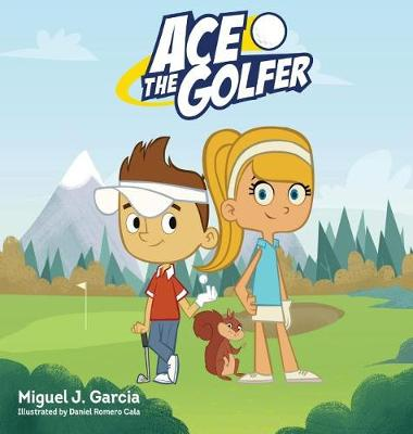 Ace the Golfer (Hardback)