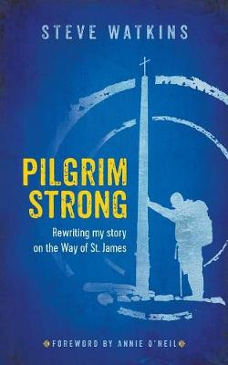 Pilgrim Strong: Rewriting My Story on the Way of St. James (Paperback)