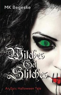 Witches Get Stitches: An Epic Halloween Tale (Paperback)