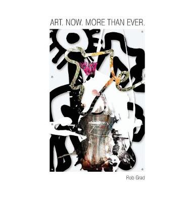Art. Now. More Than Ever. (Hardback)