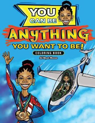 You Can Be Anything You Want to Be (Paperback)