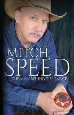Mitch Speed: The Man Behind the Badge (Paperback)