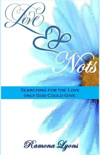 Love Nots: Searching for the Love Only God Could Give (Paperback)