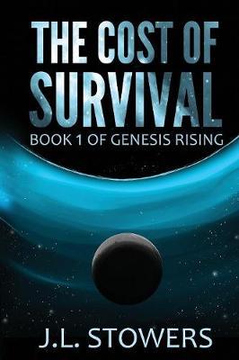 The Cost of Survival: Book 1 of Genesis Rising - Genesis Rising 1 (Paperback)