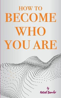 How to Become Who You Are: The Do-It-Yourself Handbook of Introspection, Meditation and Self-Love (Paperback)