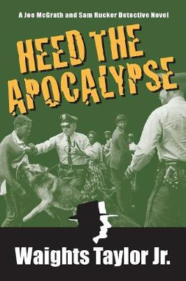 Heed the Apocalypse: A Joe McGrath and Sam Rucker Detective Novel - Je McGrath and Sam Rucker Private Detective 3 (Paperback)