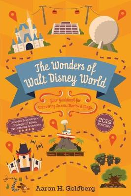 The Wonders of Walt Disney World: Your Guidebook for Uncovering Secrets, Stories and Magic (Paperback)