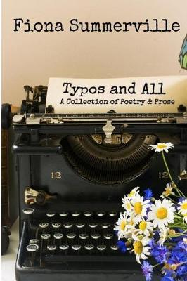 Typos and All: A Collection of Poetry and Prose (Paperback)