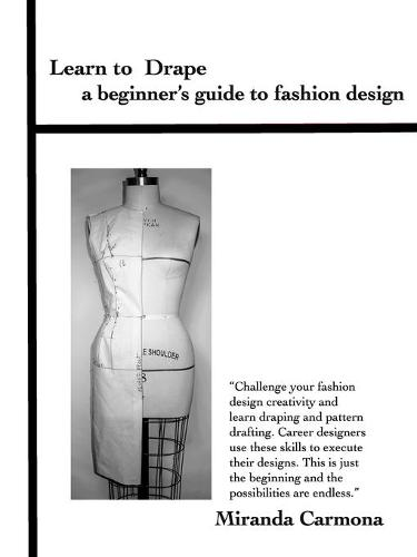 Learn to Drape a Beginner's Guide to Fashion Design (Paperback)