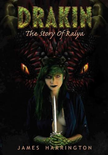 Drakin: The Story of Raiya (Hardback)