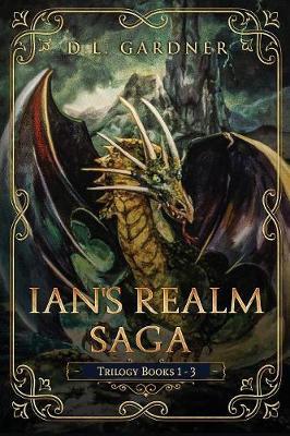 The Ian's Realm Saga: The Trilogy Books 1 - 3 - Ian's Realm Saga 1 (Paperback)