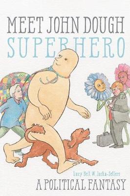 Meet John Dough, Superhero: A Political Fantasy (Paperback)