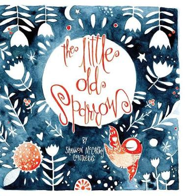 The Little Old Sparrow (Hardback)