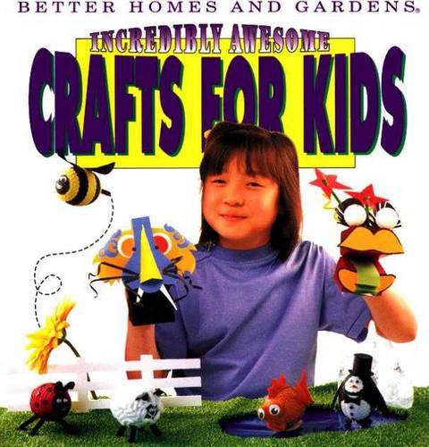 Incredibly Awesome Crafts for Kids (Paperback)