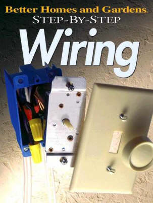 Wiring - Better Homes & Gardens: Step by Step S. (Paperback)