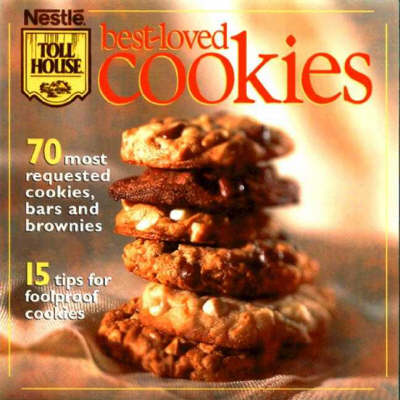 Nestle Best-loved Cookies: 70 Most Requested Cookies, Bars and Brownies (Paperback)