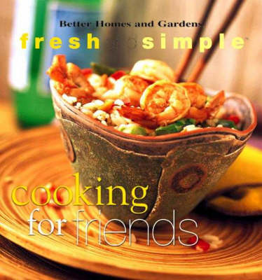 Cooking for Friends - Fresh & Simple S. (Paperback)