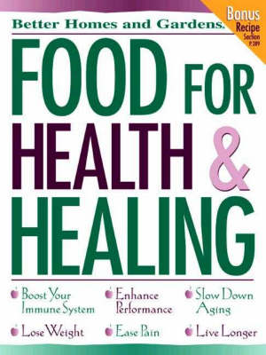 Food for Health and Healing - Better Homes & Gardens S. (Paperback)