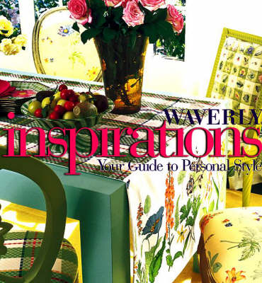 Waverly Inspirations: Your Guide to Personal Style (Hardback)