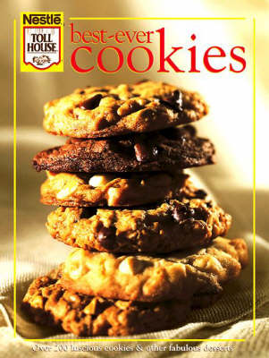 Best Ever Cookies: Over 200 Luscious Cookies and Other Fabulous Desserts (Hardback)