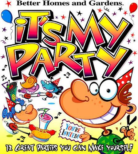 It's My Party: 12 Great Parties You Can Make Yourself (Hardback)