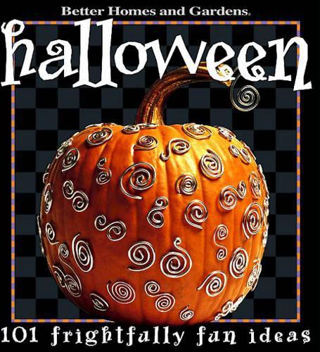 Halloween: 101 Frightfully Fun Ideas (Paperback)
