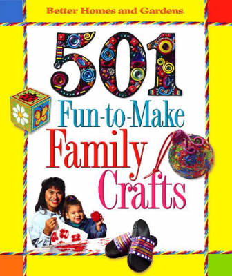 """""""Better Homes and Gardens"""" 101 Fun-to-make Family Crafts (Hardback)"""
