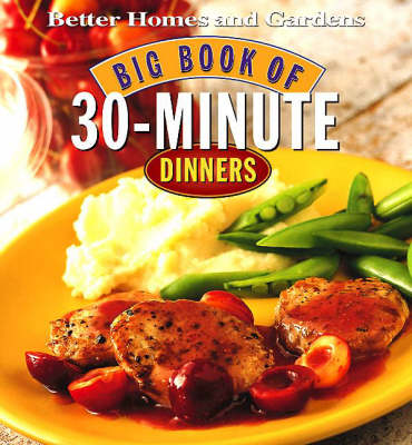 """Better Homes and Gardens"" Big Book of 30-minute Dinners (Paperback)"