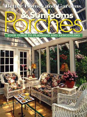 Porches and Sunrooms: Your Guide to Planning and Remodeling (Hardback)