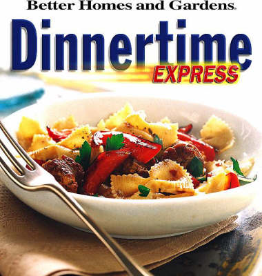 Dinnertime Express: Fast, Fabulous After-Work Meals! (Paperback)