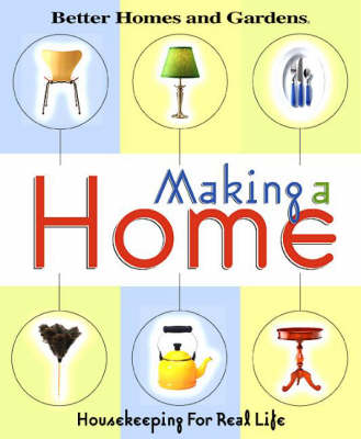 Making a Home: Housekeeping for Real Life (Hardback)