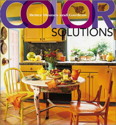 Color Solutions - Better Homes & Gardens S. (Hardback)