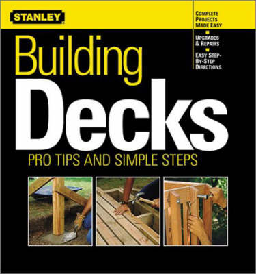 Building Decks: Pro Tips and Simple Steps (Paperback)