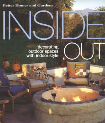 Inside Out: Decorating Outdoor Spaces with Indoor Style (Hardback)
