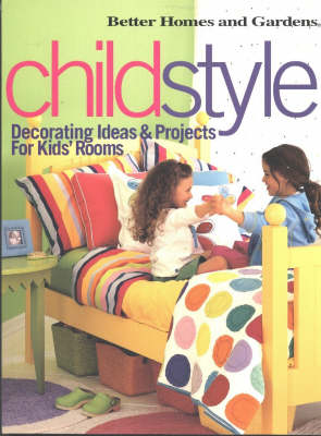 Childstyle: Decorating Ideas and Projects for Kids' Rooms (Paperback)