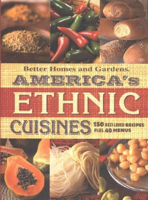America's Ethnic Cuisines - Better Homes & Gardens S. (Hardback)