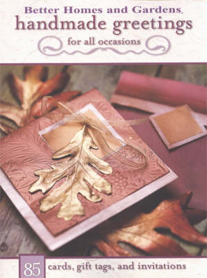 Homemade Greetings for All Occasions: 85 Cards, Gift Tags and Invitations (Paperback)