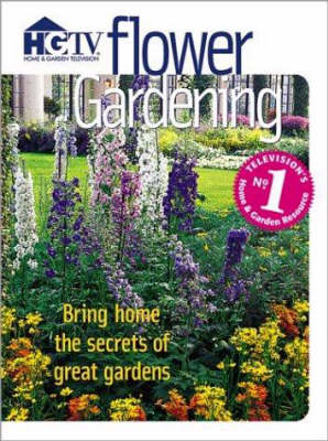 Flower Gardening: Bring Home the Secrets of Great Gardens (Paperback)