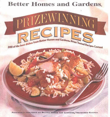 "Prizewinning Recipes: 200 of the Best Dishes from ""Better Homes and Gardens"" Prize Tested Recipe Contest (Paperback)"