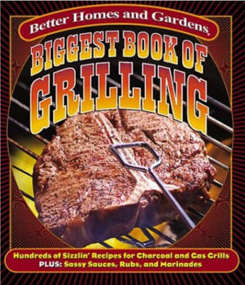 Biggest Book of Grilling - Better Homes & Gardens S. (Spiral bound)