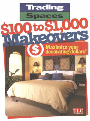 $100 to $1000 Makeovers: Maximizing Your Decorating Dollars (Paperback)