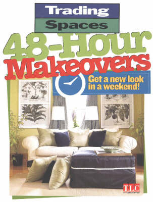 48-hour Makeovers: Get a New Look in a Weekend! (Paperback)