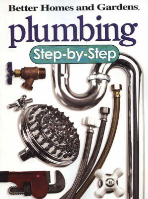 Plumbing: Step-by-Step - Better Homes & Gardens: Step by Step S. (Paperback)