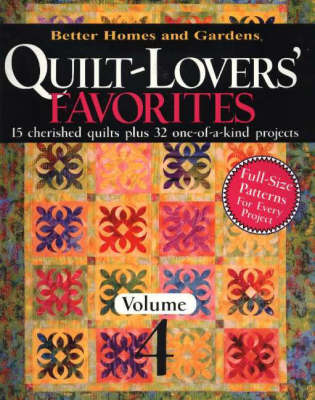 Quilt-Lovers' Favorites: v. 4: 15 Cherished Quilts Plus 32 One-of-a-Kind Projects (Paperback)