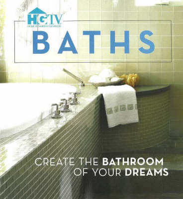 Baths: Create the Bathroom of Your Dreams (Paperback)
