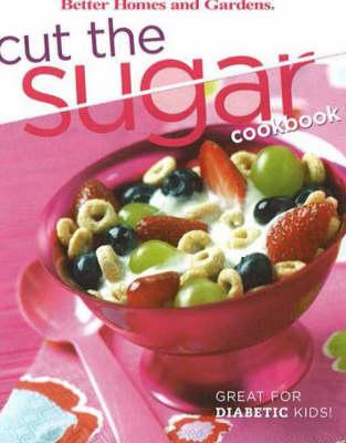 Cut the Sugar Cookbook (Paperback)