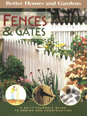 Fences and Gates: A Do-It-Yourself Guide to Design and Construction (Paperback)